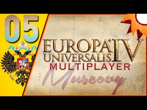 Europa Universalis IV Multiplayer as Muscovy - Episode 5 ...Adam's Beach-Front Villa...