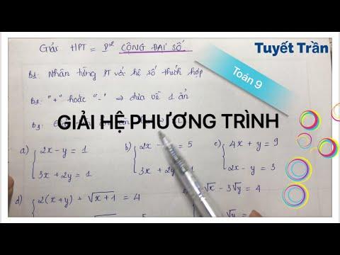 Toán Đại Lớp 9 || Giải hệ phương trình bằng PP cộng đại số và PP thế