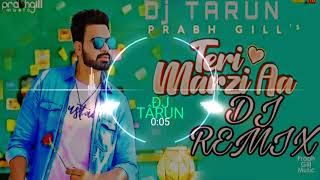 Prabh Gill👉 Teri Marzi Aa 💝Official Music Video Dj🔥remix🔥songh 2019