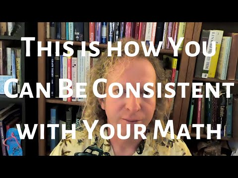 This is How You Can be Consistent with Your Math