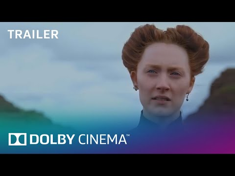 Mary Queen of Scots - Official Trailer | Dolby Cinema | Dolby