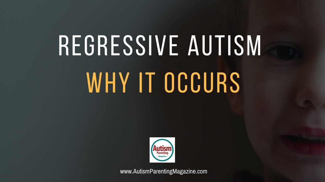 Regressive autism... What is i...