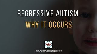 Regressive autism... What is it?