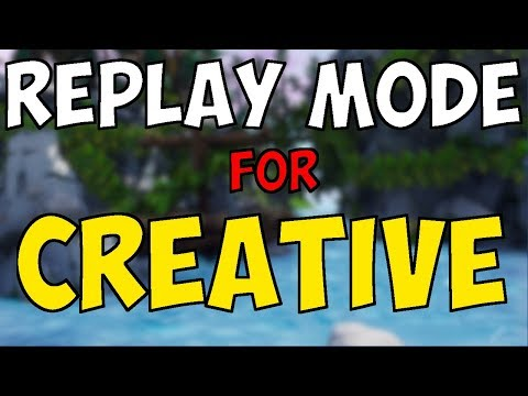 Fortnite: How To Use REPLAY Mode In CREATIVE