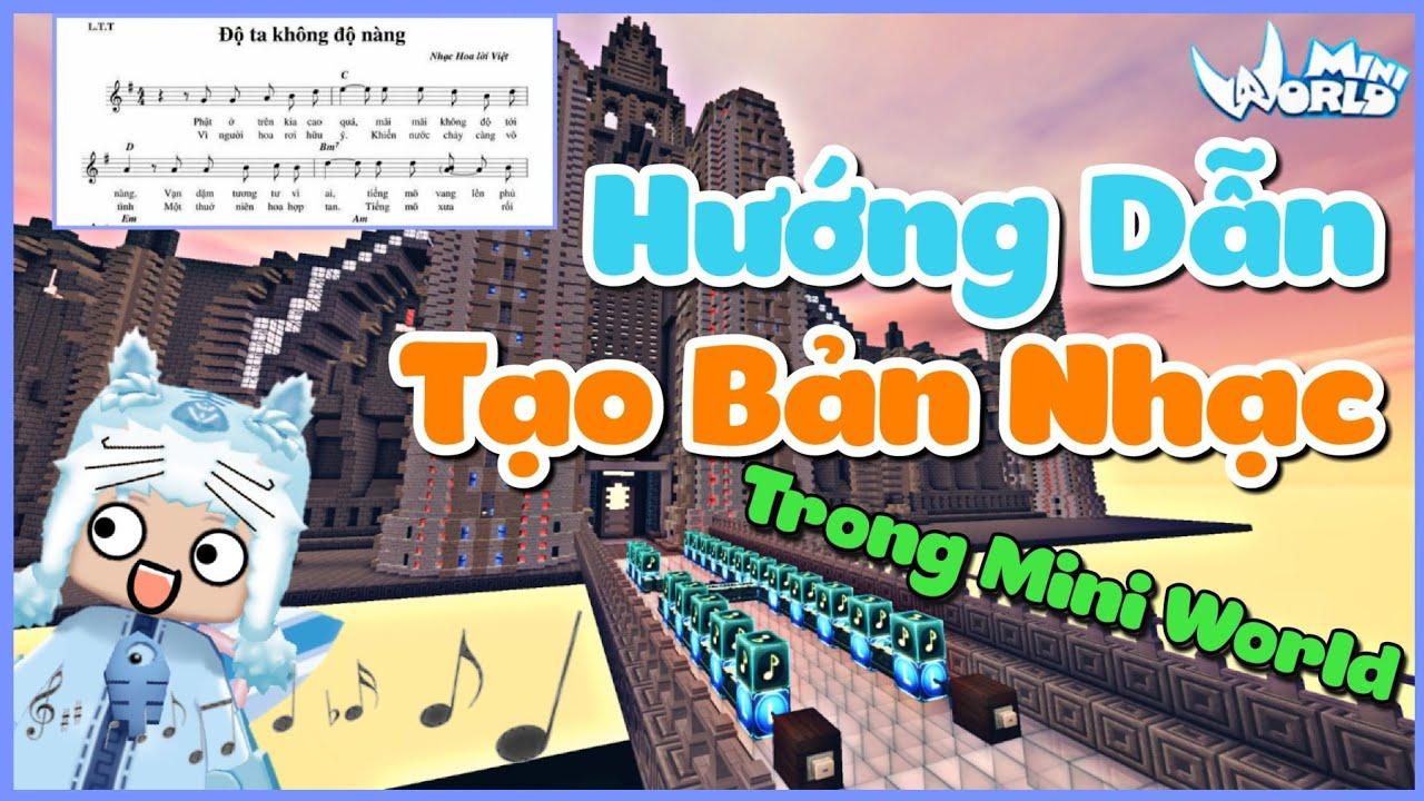 Mini World: Huớng dẫn tạo bản nhạc trong Mini World cho người mới chơi và Noob | Meowpeo - Mèo Béo