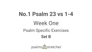 No.1 Psalm 23 vs 1-4 Week 1 Set B