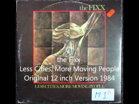 the Fixx - Less Cities, More Moving People Original 12 inch Version 1984