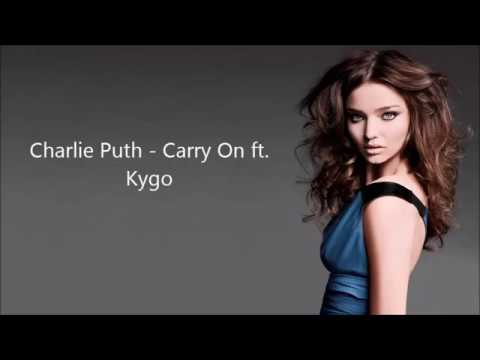 Charlie Puth - Carry On ft - Kygo - Lyrics