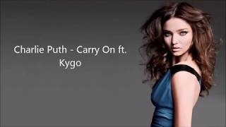 Charlie Puth Carry On Ft Kygo Lyrics