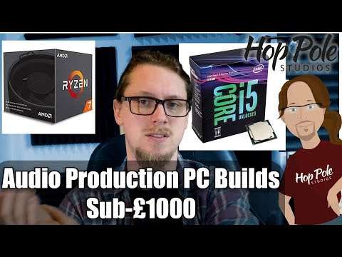 Building A Music Production PC On A Budget- Intel And AMD