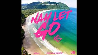 Kes - Nah Let Go (Official Audio) | Soca 2019