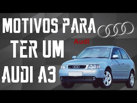 Motivos para ter um Audi A3