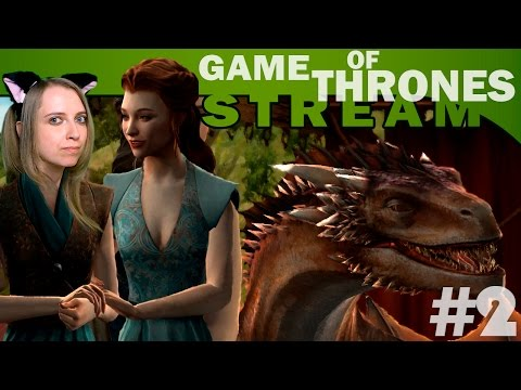 Мира Vs Game Of Thrones: A Telltale Games Series #2 [СТРИМ, прохождение]