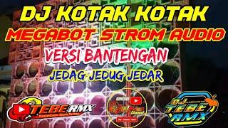 Download DJ KOTAK KOTAK MEGABOT STROM AUDIO    VERSI BANTENGAN    BASS HOREG (DJ TEBE REMIX)