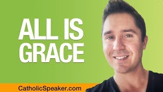 Catholic Beliefs  2018 (ALL IS GRACE) - Catholic Speaker Ken Yasinski