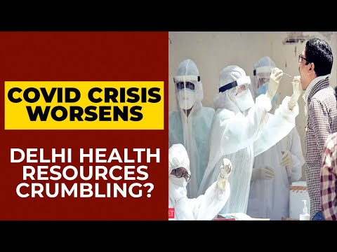 Delhi Coronavirus Crisis Worsens, Acute Shortage Of Health Infrastructure In National Capital