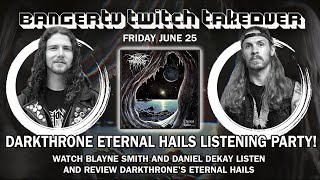 BangerTV x Twitch Darkthrone Eternal Hails Listening Party w/ Blayne Smith and Daniel Dekay