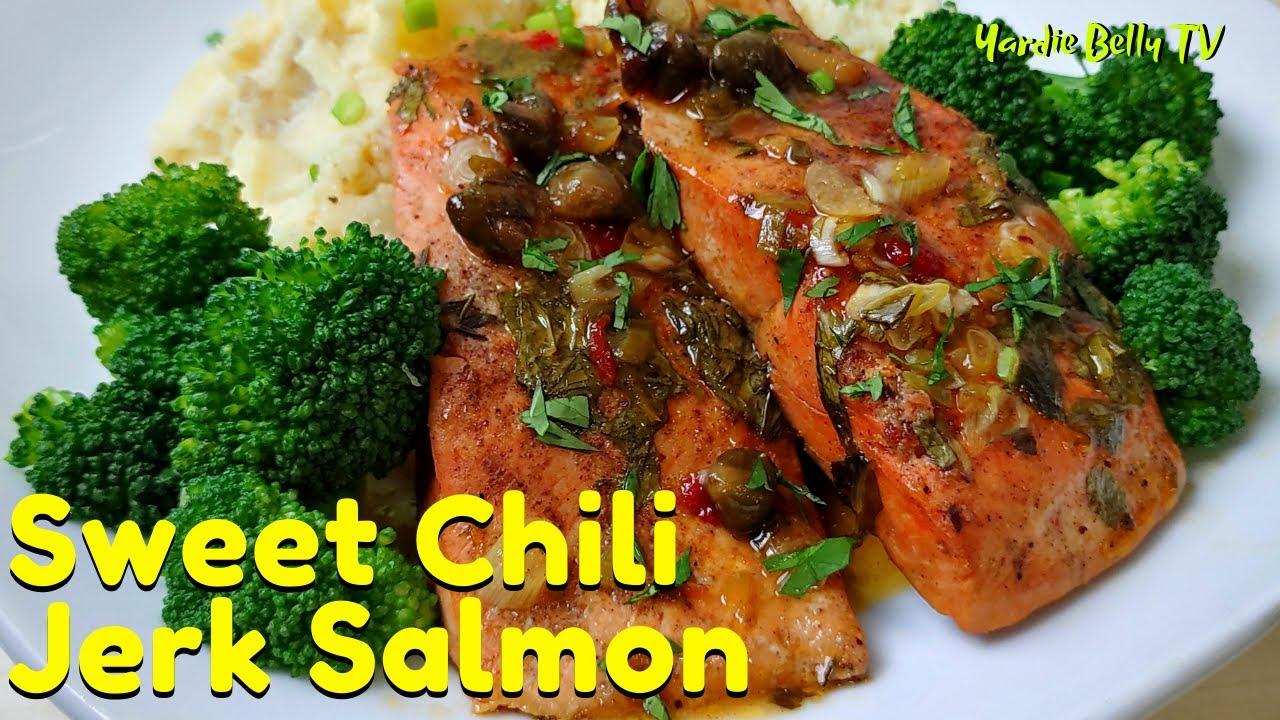 Jamaican Jerk Salmon In Sweet Chili Butter Sauce Salmon Recipe Youtube