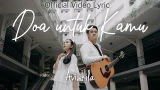 Aviwkila - Doa Untuk Kamu (OFFICIAL VIDEO LYRIC) | Tuhan Dia Sedang Berjuang #PrayForIndonesia