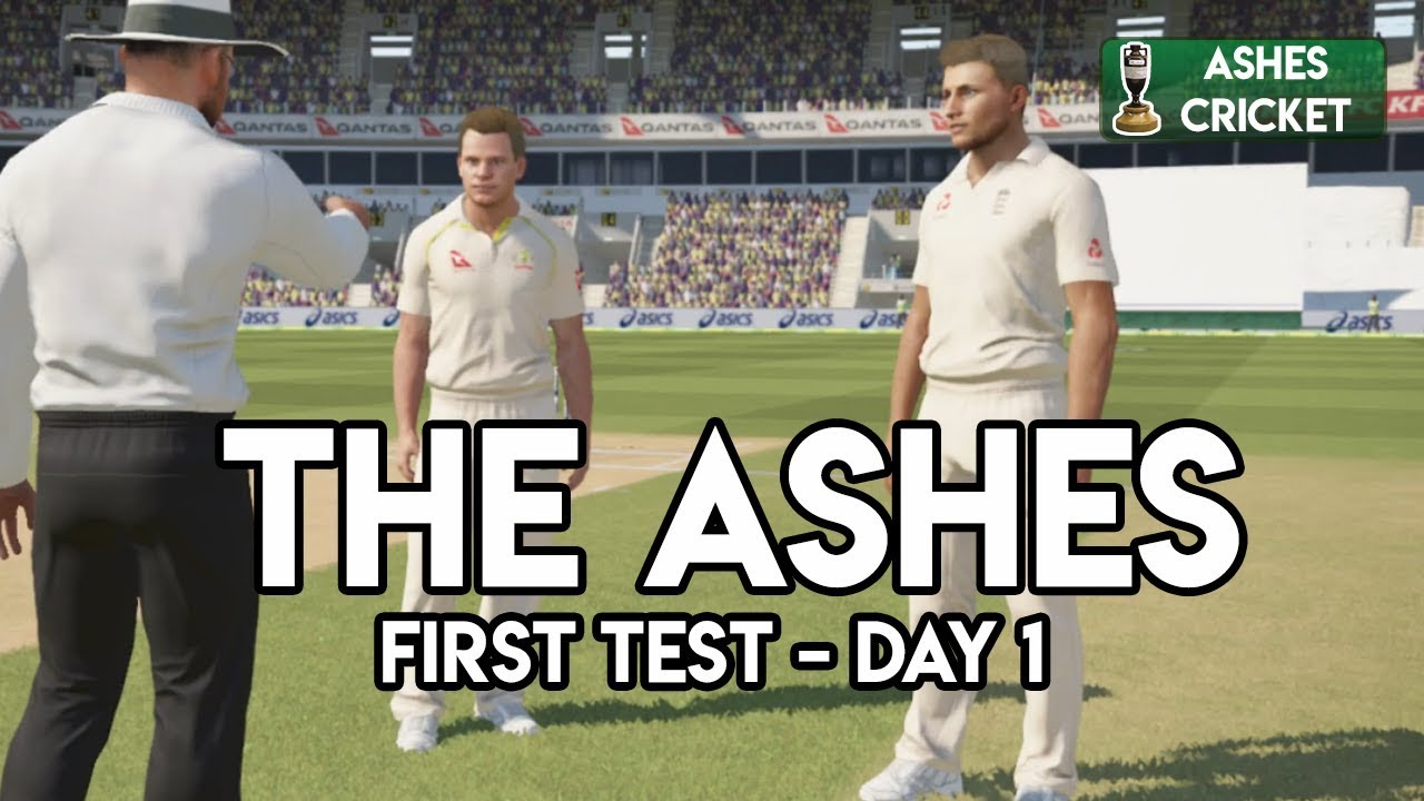The Ashes First Test Day 1 Ashes Cricket Game