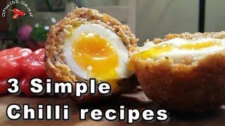 3 Simple Snack sized Chilli recipes