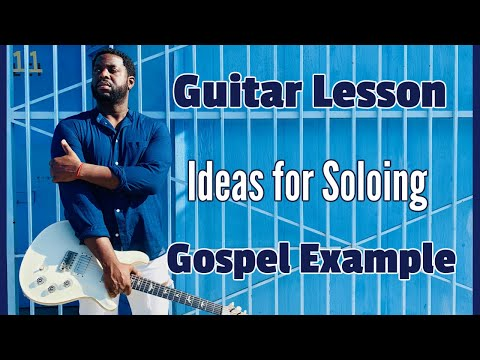 [Gospel Guitar Lesson]  Soloing By Kerry 2 Smooth