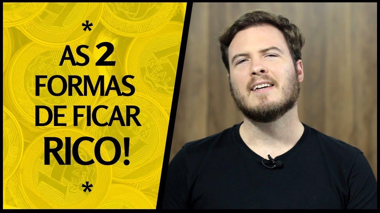 8a8202cac 🔴 As 2 FORMAS de Ficar RICO! Você pratica uma delas  - YouTube