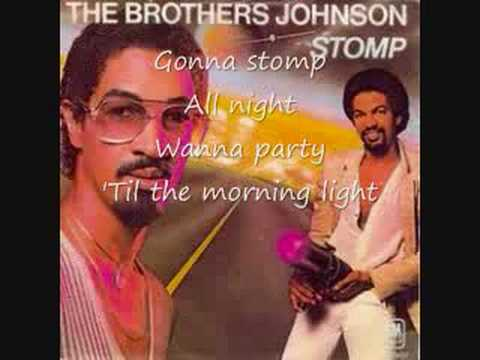 [Lyrics] The Brothers Johnson- Stomp!