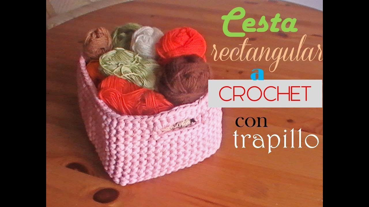 Trapillo: cesta rectangular a crochet (diestro) - YouTube