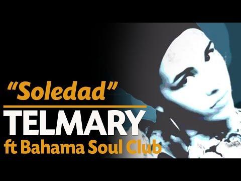 Telmary & HabanaSana - Soledad (Video Oficial) Ft. Bahama Soul