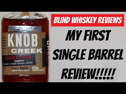 Knob Creek Single Barrel - Blind Whiskey Review!!!