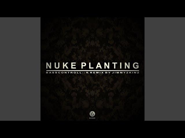 Nuke Planting (Original Mix)