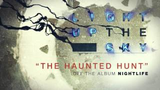 Light Up The Sky - The Haunted Hunt
