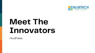 FluidPulse - Meet the Innovator