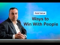 15 Ways to Win With People -  Add Value