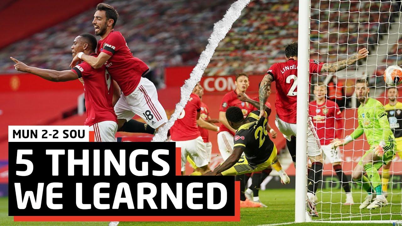 Still Get Top 4 | 5 Things We Learned vs Southampton | MUN 2-2 SOU