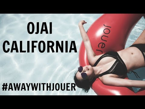 #AWAYWITHJOUER OJAI, CALIFORNIA VLOG (GIVEAWAY)
