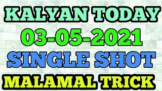 KALYAN TODAY 03-05-2021 SINGLE SHOOT PANEL