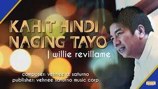 Download Willie Revillame - Kahit Hindi Naging Tayo (Official Lyric ) MP3 song and Music Video