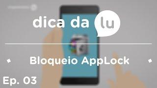 Melhores aplicativos (EP 03): Bloqueio AppLock Video