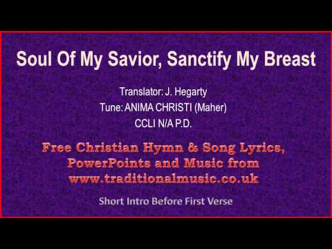 Soul Of My Savior, Sanctify My Breast(Anima Christi) - Hymn Lyrics & Music
