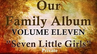 "GJD Family Album - Vol 11 ""Seven Little Girls""  !"