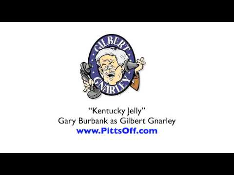 "GILBERT GNARLEY ""KENTUCKY JELLY"" CALL - Gary Burbank"
