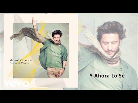 Manuel Carrasco - Y Ahora Lo Sé