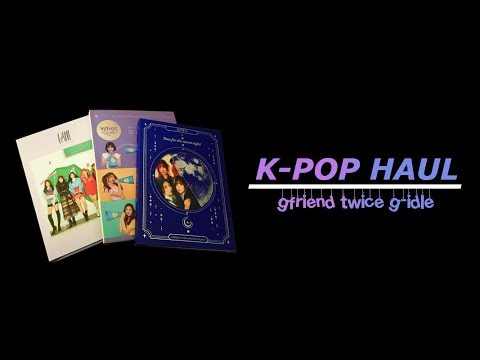 K-Pop Haul #1 - Girl Groups! | TWICE, GFRIEND & (G)I-DLE