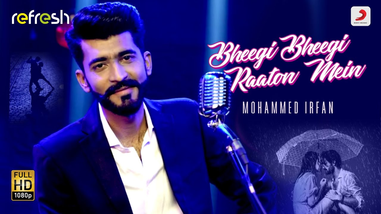 Download Bheegi Bheegi Raaton Mein – Mohammed Irfan | Sony Music Refresh 🎶 | Ajay Singha