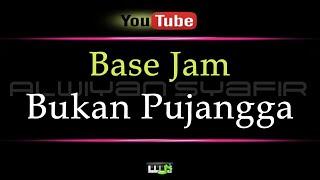 Karaoke Base Jam - Bukan Pujangga (Karaoke Tanpa Vokal)