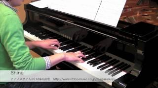 ピアノスタイル2012年6月号楽譜掲載「Shine」の模範演奏です。 購入は...