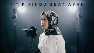 Download Mp3 Titip Rindu Buat Ayah - Ebiet G. Ade - Ayu Pariwusi & Rusdi Cover