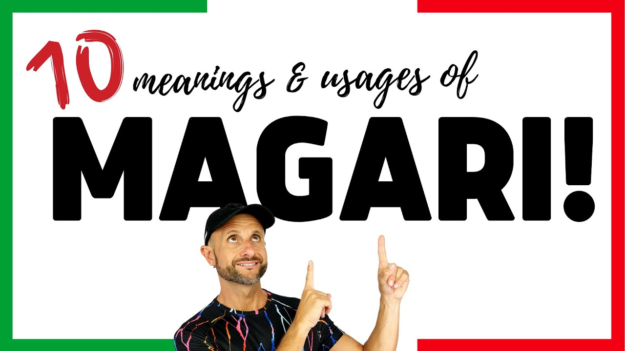 Download How to Use MAGARI in Italian - Using Italian MAGARI (Meaning of MAGARI Italian)